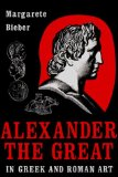 Alexander the Great in Greek and Roman Art