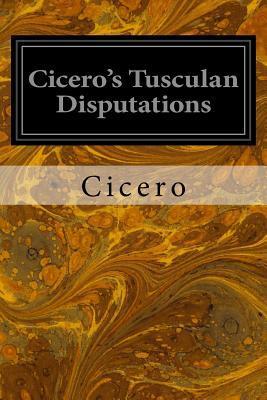 Cicero's Tusculan Disputations