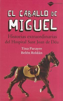 El caballo de Miguel / The Miguel's Horse