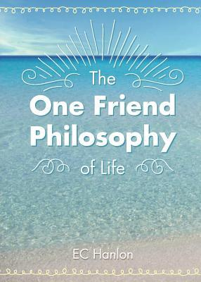 The One Friend Philosophy of Life