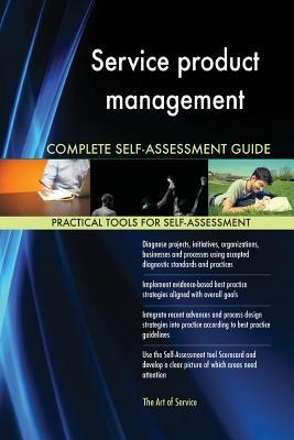 Service Product Management Complete Self-Assessment Guide
