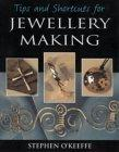 Tips and Shortcuts for Jewellery Making