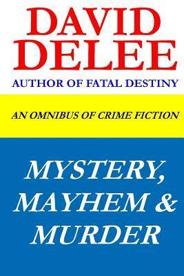 Mystery, Mayhem & Murder