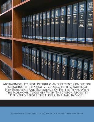 Mormonism, Its Rise, Progress and Present Condition