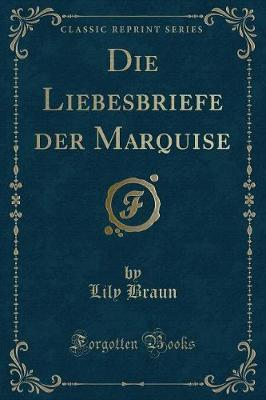 Die Liebesbriefe der Marquise (Classic Reprint)