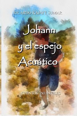Johann Y El Espejo Acuático