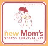 The New Mom's Stress Survival Kit