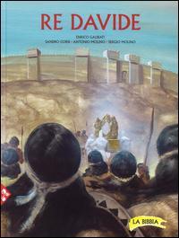 Re Davide. La Bibbia. Ediz. a colori