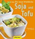 Soja und Tofu. Die neue Vitalkueche
