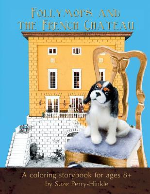Follymops and the French Chateau Coloring Book