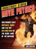 Insultingly Stupid Movie Physics