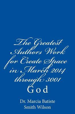 The Greatest Authors Work for Create Space in March 2014 Through 3001