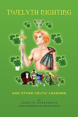 Twelvth Nighting and Other Celtic Legends