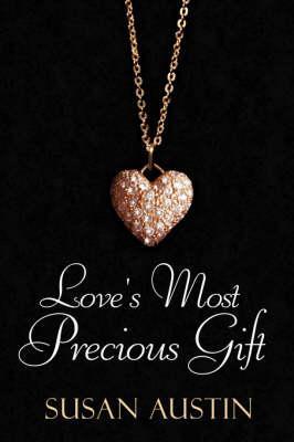 Love's Most Precious Gift