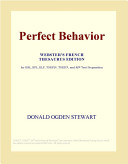 Perfect Behavior (Webster's French Thesaurus Edition)