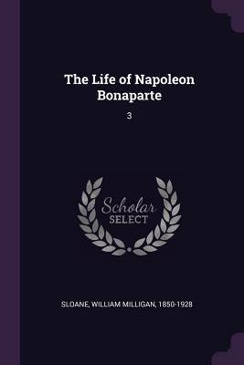 The Life of Napoleon...