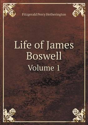 Life of James Boswell Volume 1