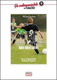 Settore giovanile. Nuovi orientamenti. Valutazione, programmazione ed esercizi