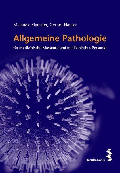Allgemeine Pathologie für medizinische Masseure und medizinisches Personal
