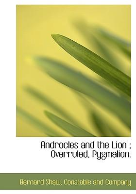 Androcles and the Lion; Overruled, Pygmalion