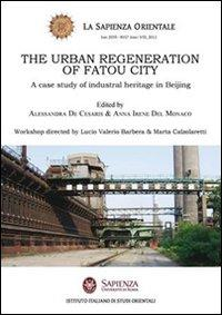 The urban regeneration of fatou city. A case of industrial heritage in Beijing