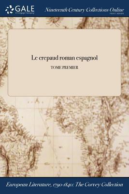 Le crepaud roman espagnol; TOME PREMIER
