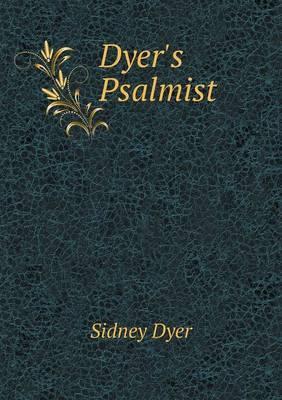 Dyer's Psalmist
