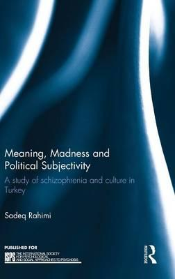 Meaning, Madness and Political Subjectivity