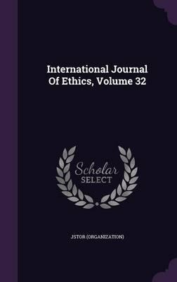 International Journal of Ethics, Volume 32
