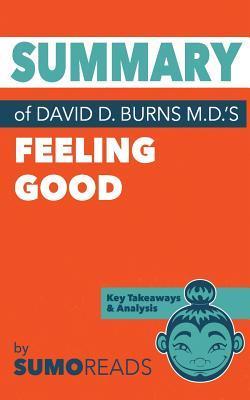 Summary of David D. Burns, M.d.'s Feeling Good