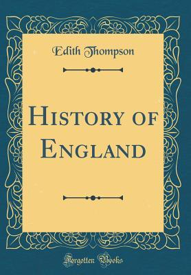 History of England (Classic Reprint)