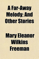A Far-Away Melody; And Other Stories a Far-Away Melody; And Other Stories