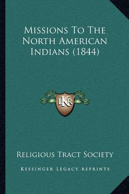 Missions to the North American Indians (1844)