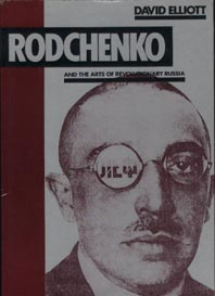 Rodchenko and the Arts of Revolutionary Russia