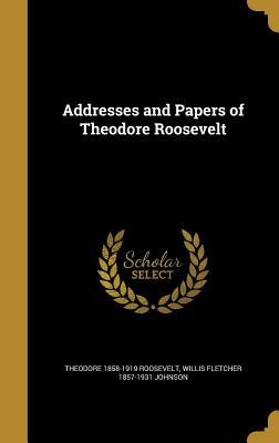 ADDRESSES & PAPERS OF THEODORE