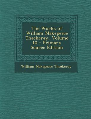 Works of William Makepeace Thackeray, Volume 10
