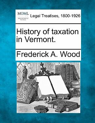 History of Taxation in Vermont.