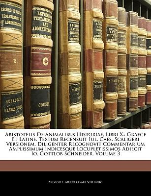 Aristotelis de Animalibus Historiae, Libri X.