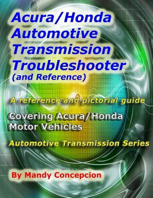 Acura/Honda Automotive Transmission Troubleshooter and Reference