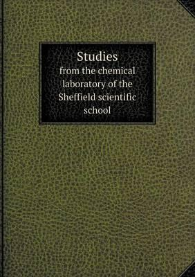 Studies from the Chemical Laboratory of the Sheffield Scientific School
