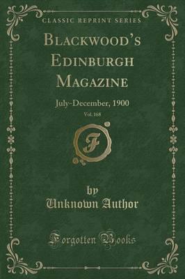 Blackwood's Edinburgh Magazine, Vol. 168