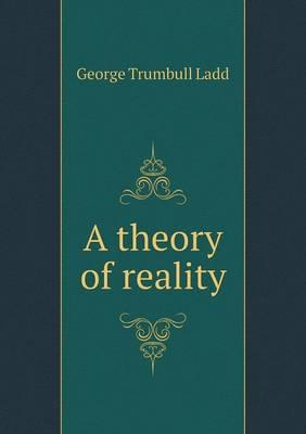 A Theory of Reality