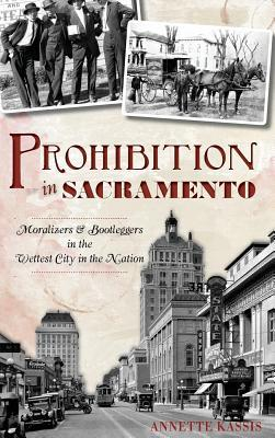 Prohibition in Sacramento