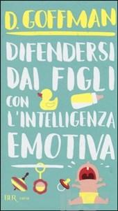 Difendersi dai figli con l'intelligenza emotiva