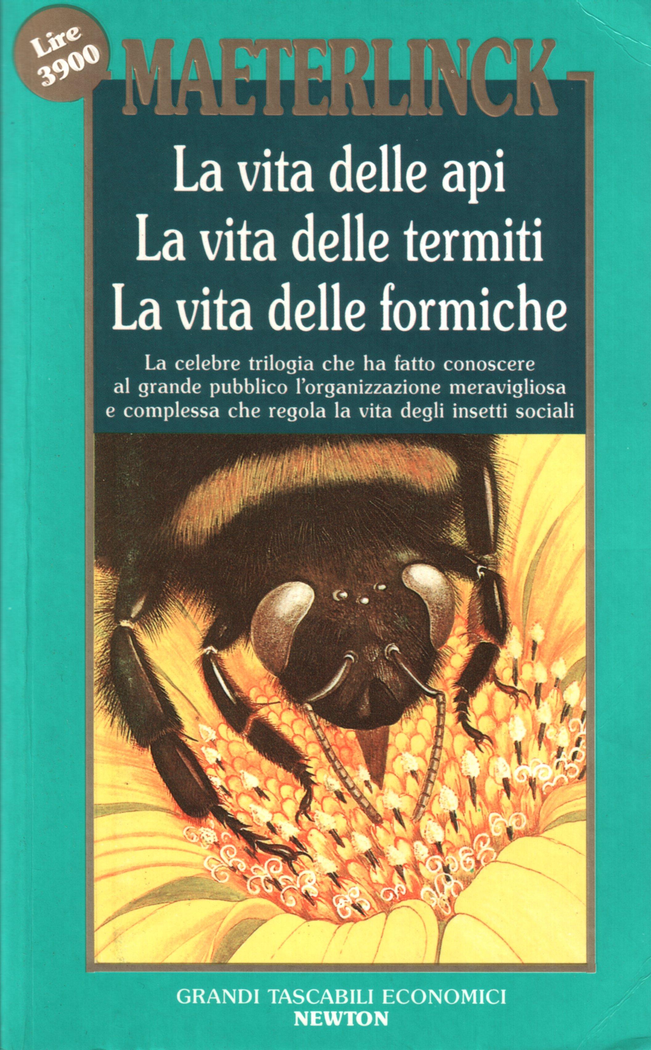 La vita della api - La vita delle termiti - La vita delle formiche