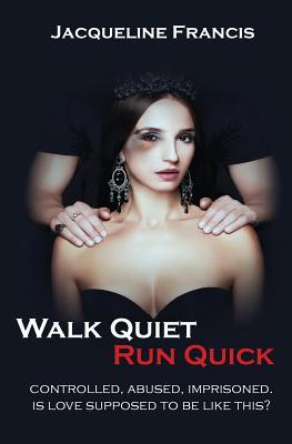 Walk Quiet Run Quick
