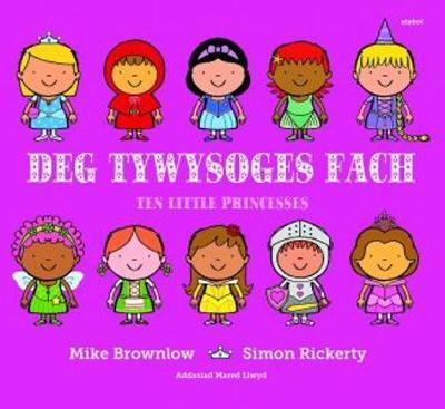 Deg Tywysoges Fach / Ten Little Princesses