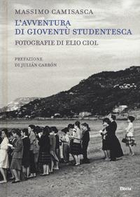 L'avventura di Gioventù Studentesca. Ediz. illustrata