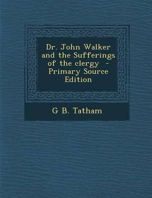 Dr. John Walker and the Sufferings of the Clergy