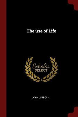 The Use of Life